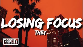 THEY. - Losing Focus ft. Wale (Lyrics)