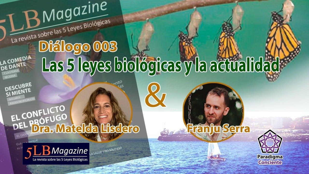 Diálogo 003 - Las 5 leyes biológicas y la actualidad - Dra. Matelda Lisdero - 5LBMagazine Argentina