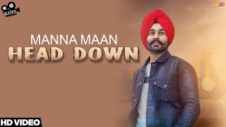 Head Down Manna Maan | Latest Punjabi Songs 2018 | Kytes Media
