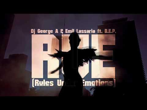Dj George A & Emil Lassaria - R.U.E. (Rules Under Emotions) feat. D.E.P.
