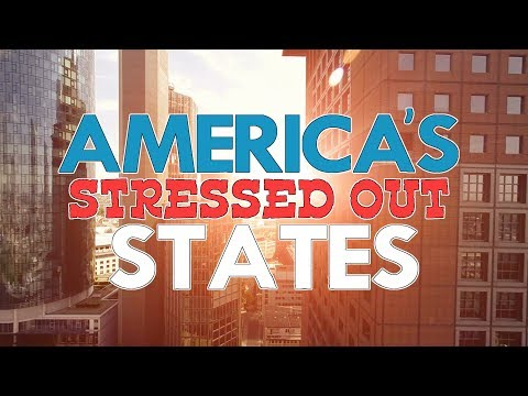 The Most STRESSED OUT States In America