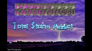 Definition of a storm chaser