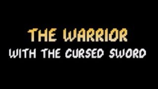 The Warrior with the cursed sword Walkthrough