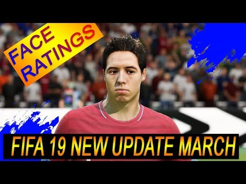 FIFA 19 NEW UPDATE - NEW RATINGS, SQUAD & FACE(MARCH 2019)