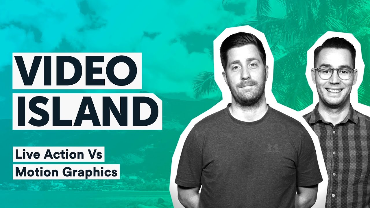 Live Action vs. Motion Graphics in Video [Video Island Podcast]