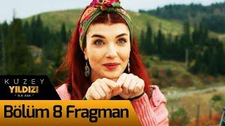 Kuzey Yıldızı İlk Aşk 8. Bölüm Fragman