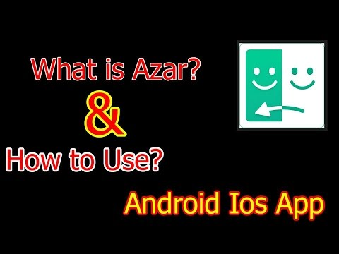What is Azar & How to use it on Android Mobile/ IOS