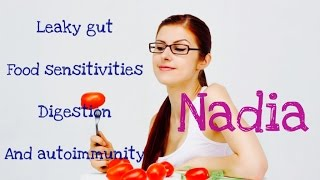 Digestion, leaky gut and autoimmunity by Nadia