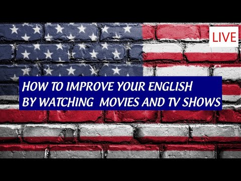 (LIVE) HOW TO IMPROVE YOUR ENGLISH BY WATCHING MOVIES AND TV SHOWS