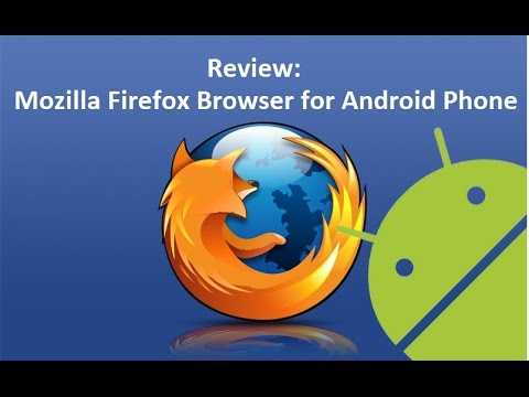 Mozilla Firefox Browser for Android Phone : How to Download, Install and Use Mozila Firefox Browser