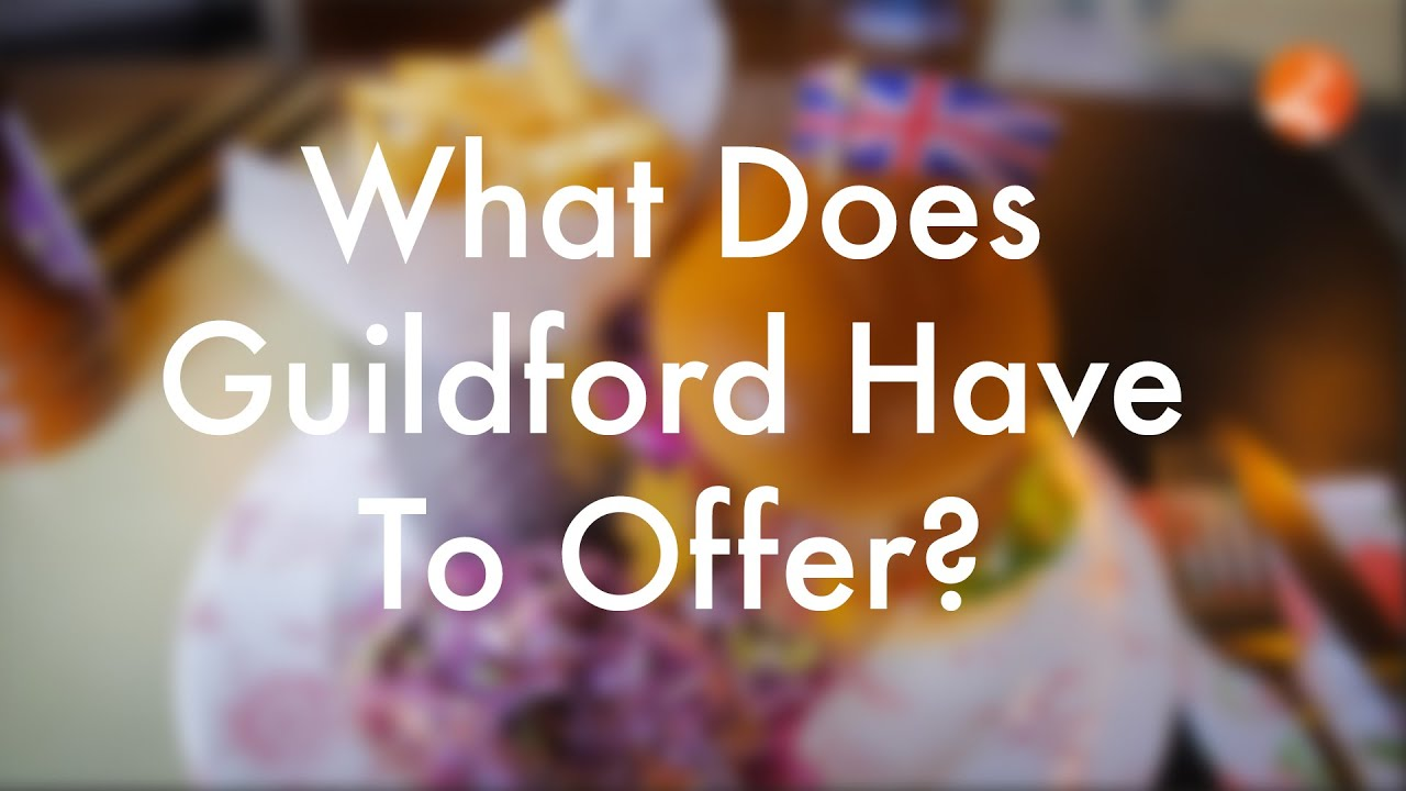 Download What does Guildford have to offer?
