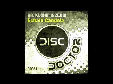 """Dr. Kucho! & Zenbi """"Échale Candela"""" (Original Mix)"""