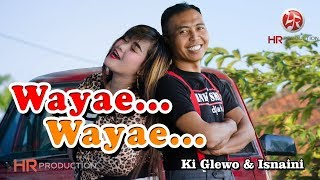 Download Ki Glewo feat. Isnaini - Wayae Wayae [OFFICIAL] Mp3