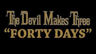 The Devil Makes Three - Forty Days [Audio Stream]