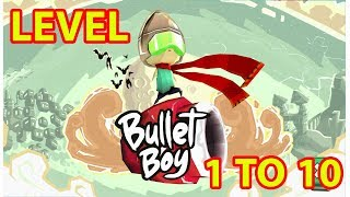 Bullet Boy - Gameplay | 1 to 10 Levels