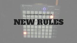 New Rules - Dua Lipa (REMIX) // Launchpad Cover