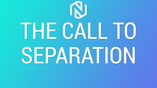 The Call To Separation - February 14, 2021 - NLAC