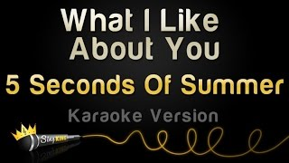 Repeat youtube video 5 Seconds Of Summer - What I Like About You (Karaoke Version)