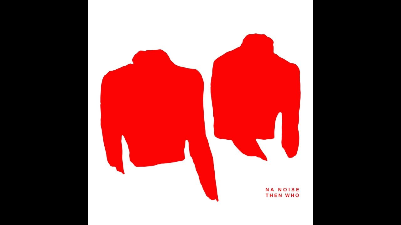 Na Noise Drop Debut Single 'Then Who' - Music News at Undertheradar