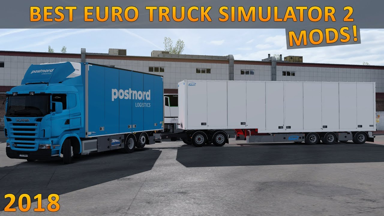 10 Must Have Modifications For Euro Truck Simulator 2 2018 Youtube