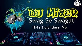 Swag Se Swagat | Tiger Zinda Hai | Hi Fi Hard Bass Mix | Dj Subir