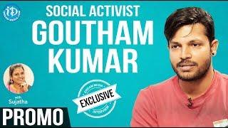 Social Activist Goutham Kumar Exclusive Interview - Promo || iDream Movies