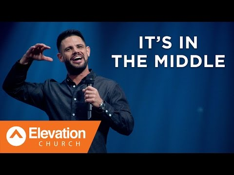 It's In the Middle | Pastor Steven Furtick
