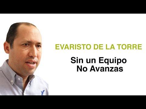 Sin un Equipo No Avanzas | Ft. Evaristo de la Torre