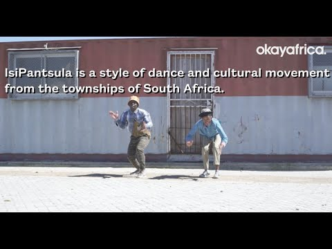 Inside South Africa's Cultural Movement, IsiPantsula.