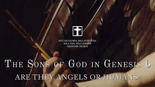 The sons of god in genesis 6 - are they angels or humans? - holytext.org