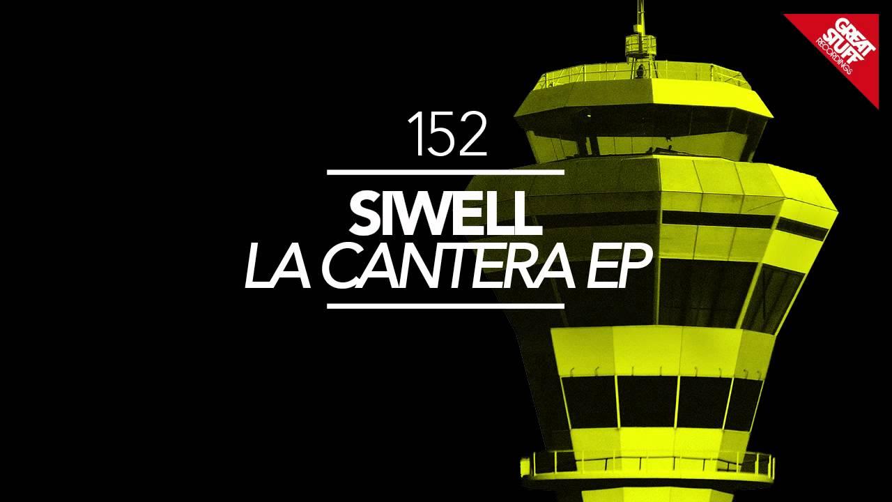 siwell-la-cantera-original-mix-great-stuff