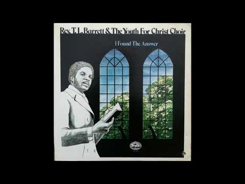 T.L Barrett & The Youth For Christ Choir - I Found the Answer