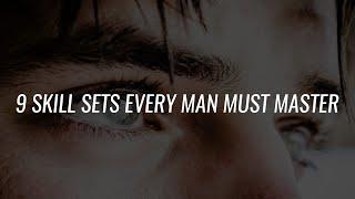 9 Skill Sets Every Man Must Master