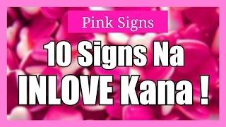 [Pink Signs #4] - 10 Signs na inlove kana