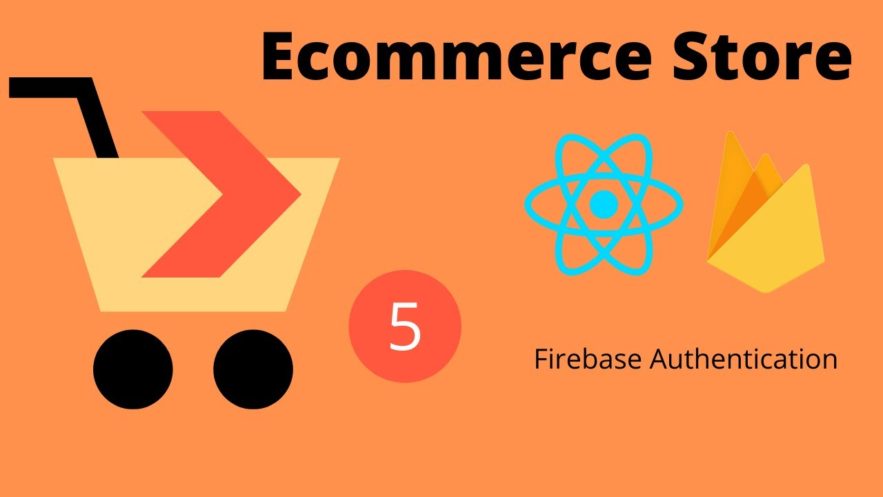 Ecommerce Store using React and Firebase #5 Firebase Authentication