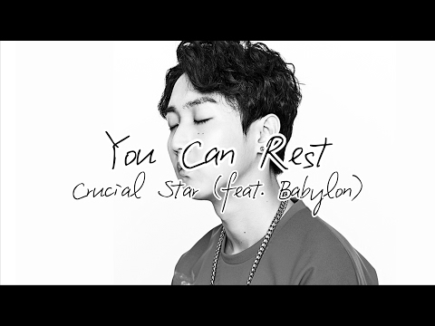 You Can Rest (쉬어도 돼) - Crucial Star (크루셜 스타) [feat. Babylon (바빌론)] [HAN/ROM/ENG LYRICS]