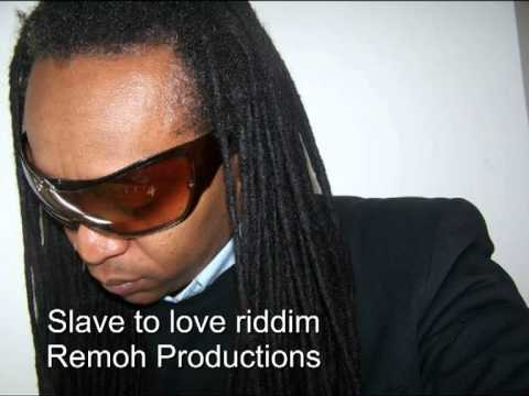 Slave to love riddim -Remoh Productions.