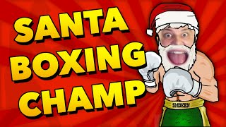 SANTA IS A BOXING CHAMP (BOXING LIVE ONLINE MINI GAME w/Seniac)