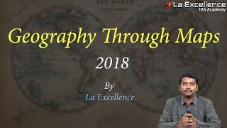 Geography Through Maps 2018 by Sandeep sir |La Excellence | civilsprep