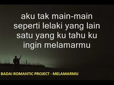 BADAI ROMANTIC - Melamarmu ( Lirik )