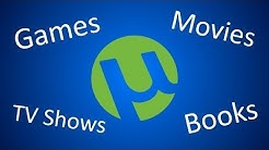 How to use uTorrent - Free Movies, Games, Books