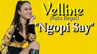 Velline Ratu Begal Ngopi say