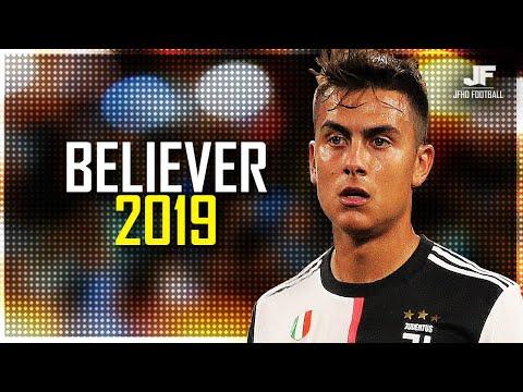 Paulo Dybala • Believer - Imagine Dragons | Skills And Goals 2019