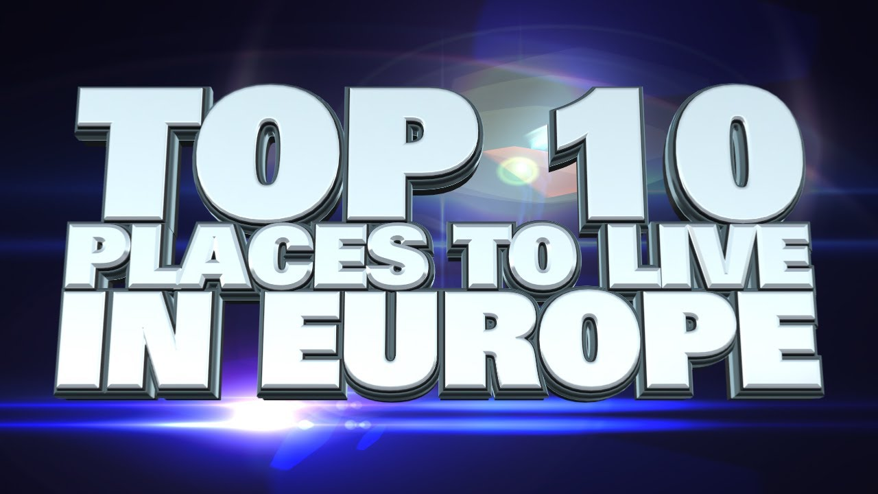 10 best places to live in europe 2014 youtube for Top 10 best cities to live in