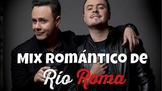 Mix Romántico | Baladas de Río Roma