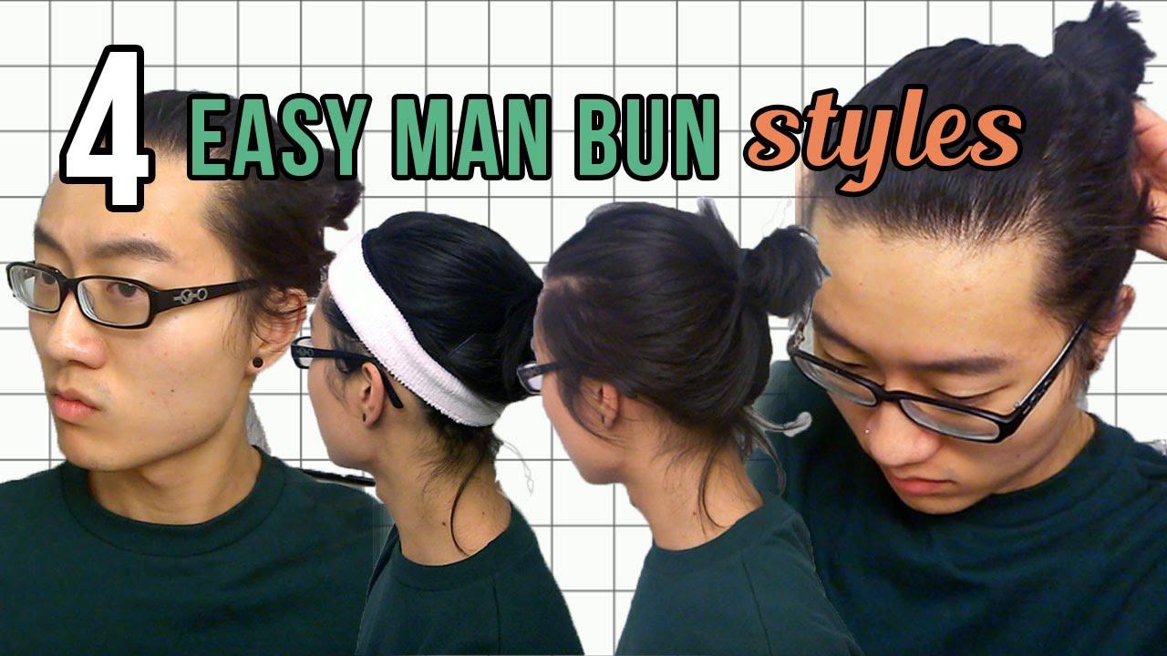 Tutorial 4 Easy Man Bun Styles Youtube