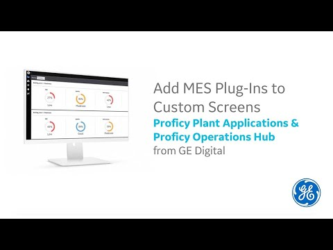 Proficy Plant Applications: Add MES Plug Ins to Custom Screens