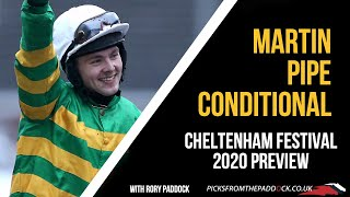 MARTIN PIPE CONDITIONAL PREVIEW (FRIDAY - CHELTENHAM FESTIVAL 2020)