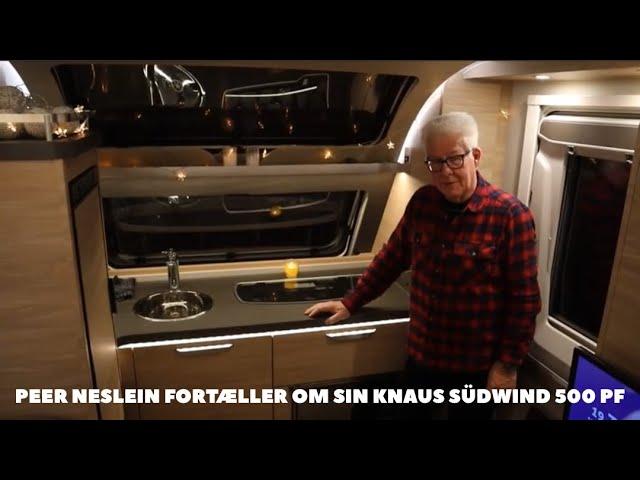 Peers Neslein fortæller om sin Knaus südwind 500 PF (2020 model)