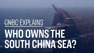 Who owns the South China Sea? | CNBC Explains